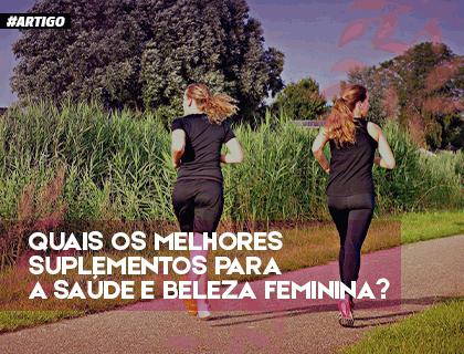 Quais são os melhores suplementos para a saúde e beleza feminina?