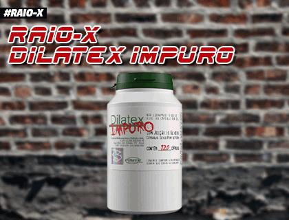 Raio-X Dilatex Impuro